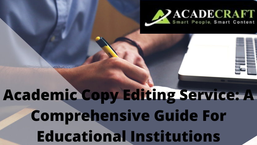 Academic Copy Editing Service Everything Institutions Should Know (1)