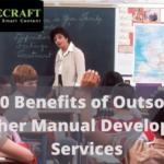 Top 10 Benefits of Outsourcing Teacher Manual Development Services
