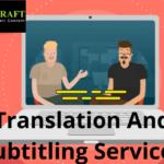 Seven Secrets of Business-friendly Translation and Subtitling Services