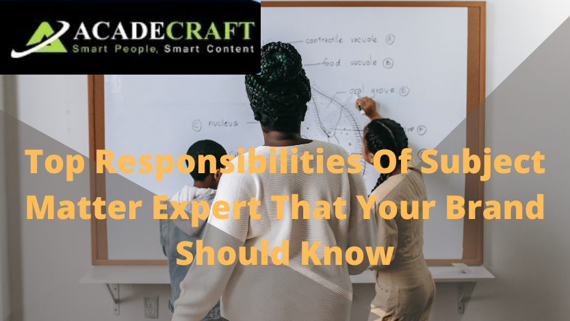 Top Responsibilities Of Subject Matter Expert That Your Brand Should Know